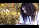 <b>Duja Muafinama Video Song...</b>