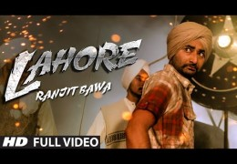 "Latest Punjabi Song "" Lahore "" By Ranjit Bawa (Video)"