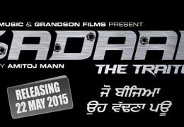 HARBHAJAN MANN STARRER 'GADAAR -THE TRAITOR' TO RELEASE 22,MAY 2015