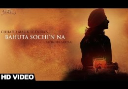 Bahuta Sochi'n Na | Satinder Sartaaj – Full Video | Album Hamza