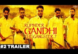 New Trailer Of Punjabi Movie Rupinder Gandhi The Gangster..? Released