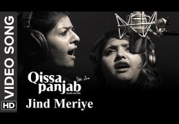 "Qissa Panjab released its second track ""Jinde Meriye"" sung by Nooran Sisters"