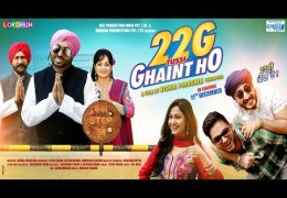 PUNJABI MOVIE 22G TUSSI GHAINT HO OFFICIAL TRAILER RELEASED