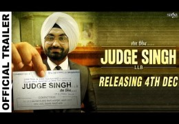 "Ravinder Grewal's Punjabi Movie ""Judge Singh LLB"" Official Trailer Released"