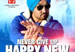 Jassi Jasraj Released New Video: Never Give Up Happy New Year 2016