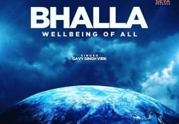 Dharam Seva Records Presents: BHALLA (Wellbeing Of All) - GAVY SINGH VIRK