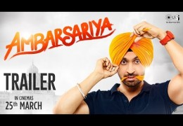 Diljit's Punjabi Movie Ambarsariya Trailer Released