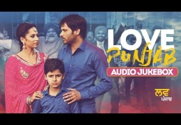 Amrinder Gill's Movie Love Punjab | Full Song Audio Jukebox Released