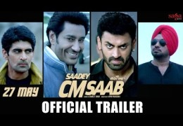 Harbhajan Mann's Movie SAADEY CM SAAB Trailer Released: Full Movie On 27th May 2016