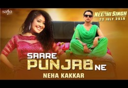NEHA KAKKAR's Song 'Saare Punjab Ne'- Movie NEEDHI SINGH Releasing  22nd July