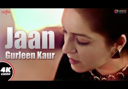 "Punjabi Song ""Jaan"" (Full Video) : Gurleen Kaur"