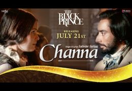 Satinder Sartaj's Movie 'The Black Prince ' New Song Released 'Channa' (Full Video)