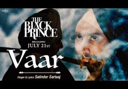 Satinder Sartaaj's Movie 'The Black Prince' Song 'VAAR' Released