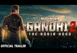 Rupinder Gandhi 2 (The Robinhood) Official Trailer Released: Full Movie On 25th Aug
