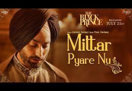 Mittar Pyare Nu (Full Video) Released From Movie 'The Black Prince'
