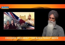Special Talk About 'The Black Prince' Movie with Sikh Political Analyst Bhai Ajmer Singh