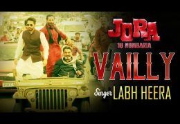 Labh Heera's New Punjabi Song 'Vailly' From Movie 'Jora 10 Numbaria'