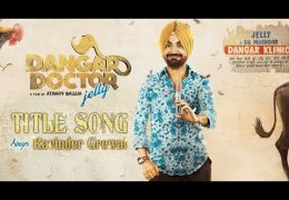 Ravinder Grewal's Movie 'Dangar Doctor' Title Song Released