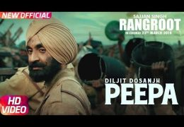 "DILJIT DOSANJH's Movie "" SAJJAN SINGH RANGROOT"" Video Song: PEEPA"