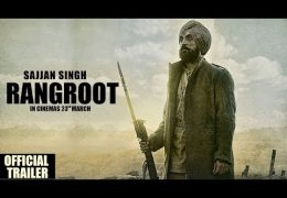 DILJIT DOSANJH's  NEW MOVIE 'SAJJAN SINGH RANGROOT' OFFICIAL TRAILER OUT