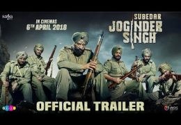 "Gippy Grewal's movie ""Subedar Joginder Singh"" Trailer Out"