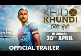 "Ranjit Bawa's movie ""Khido Khundi"" Official Trailer Out"
