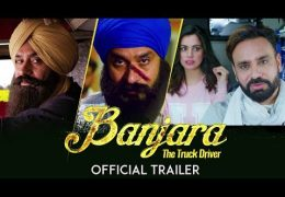 Babbu Maan's Movie 'Banjara – The Truck Driver' Official Trailer Out
